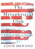 The Metaphysical Club is the winner of the 2002 Pulitzer Prize for History.A riveting, original book about the creation of modern American thought.The Metaphysical Club was an informal group that met in Cambridge, Massachusetts, in 1872, to talk abou...