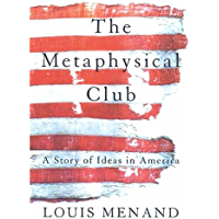 The Metaphysical Club: A Story of Ideas in America (English Edition)