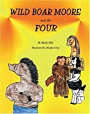 Wild Boar Moore and the Four