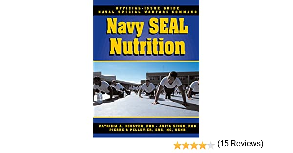 The Navy SEAL Nutrition Guide: Patricia A. Duester, Anita Singh ...