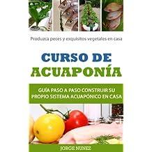 Curso de Acuaponía - Guía paso a paso (Spanish Edition)