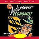 The Undercover Economist Audiobook by Tim Harford Narrated by Robert Ian Mackenzie