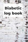 Diabetic Log Book: Blood sugar notebook, journal