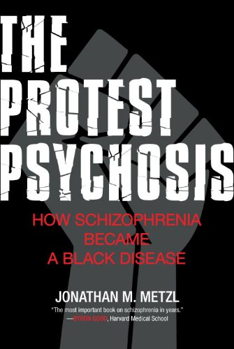 Search : The Protest Psychosis: How Schizophrenia Became a Black Disease