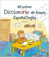 Mi primer diccionario de frases español - inglés Mi Primer
