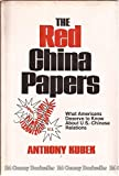 img - for The Red China Papers: What Americans Deserve to Know About U.S.-Chinese Relations book / textbook / text book