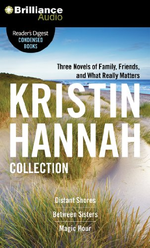 The Kristin Hannah Collection: Distant Shores, Between Sisters, Magic Hour