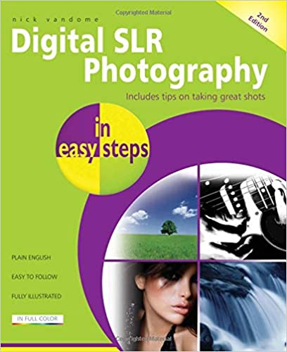 Digital SLR Photography in easy steps Now Includes Clever Photography Techniques