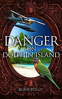Danger on Dolphin Island (You Say Which Way) by [Polly, Blair]