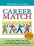 img - for Career Match: Connecting Who You Are with What You'll Love to Do by Shoya Zichy (2007-02-09) book / textbook / text book