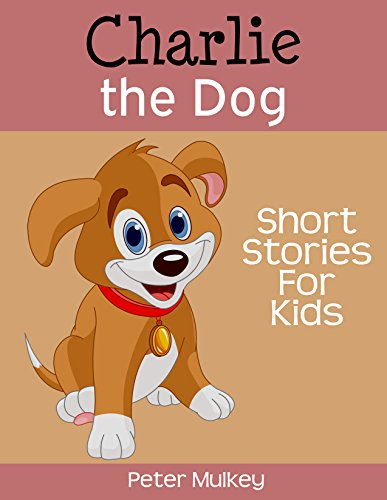 Book Charlie The Dog Short Stories For Kids Bedtime 1 Pdf Audio Id 0owosir