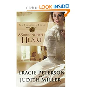 Surrendered Heart, A (The Broadmoor Legacy) Tracie Peterson and Judith Miller