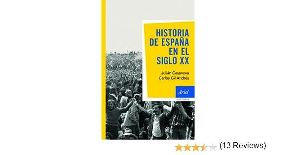 Historia de España en el siglo XX eBook: Casanova, Julián, Carlos ...
