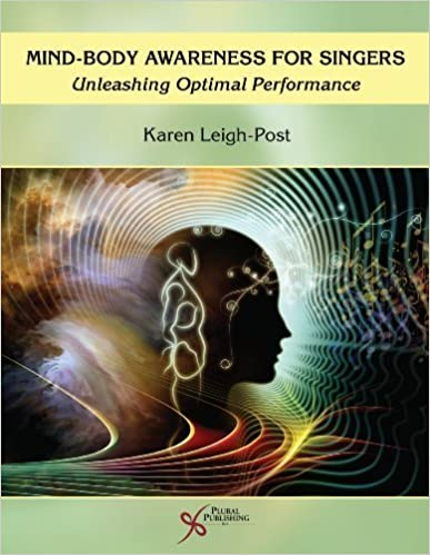 Book Mind-Body Awareness for Singers: Unleashing Optimal Performance by Karen Leigh-Post (2014-07-01)