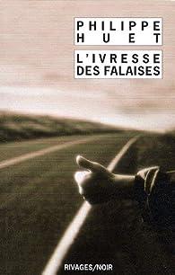 L'Ivresse des falaises par Philippe Huet (II)