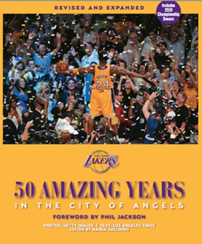 The Los Angeles Lakers: 50 Amazing Years in the City of Angels, Revised and Expanded Edition – Updated for 2009-10 NBA Championship Season