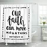 TOMPOP Shower Curtain Our Faith Can Move Mountains on White Bible Verse Hand Lettered Quote Modern Calligraphy Christian Waterproof Polyester Fabric 72 x 72 inches Set with Hooks