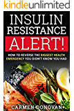 Insulin Resistance Alert! How To Reverse The Biggest Health Emergency You Didn't Know You Had (Diabetes, Weight Loss, Ketogenic Diet, PCOS)