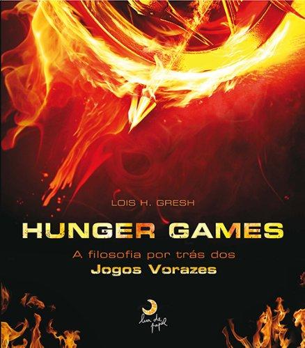 Hunger Games. A Filosofia Por Trás Dos Jogos Vorazes