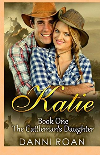 Download Katie: Book One: The Cattleman's Daughters (Volume 1) pdf