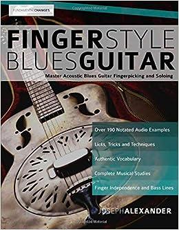 Fingerstyle Blues Guitar: Master Acoustic Blues Guitar Fingerpicking