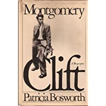 Montgomery Clift: A biography 1st edition by Bosworth, Patricia (1978) Hardcover