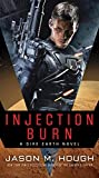 Injection Burn: A Dire Earth Novel (The Dire Earth Cycle)