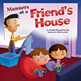 Manners at a Friend's House (Way To Be!: Manners)