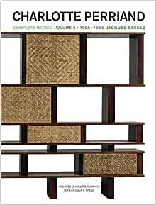 Amazon.com: Charlotte Perriand: Complete Works. Volume 3