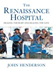 The Renaissance Hospital, John Henderson, 0300109954