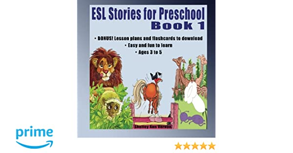 ESL Stories for Preschool: Book 1: Shelley Ann Vernon ...