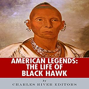 American Legends: The Life of Black Hawk Audiobook