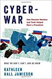 Image of Cyberwar: How Russian Hackers and Trolls Helped Elect a President: What We Don't, Can't, and Do Know