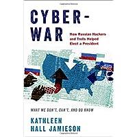 Cyberwar: How Russia helped Elect Trump