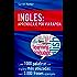 INGLES: APRENDIZAJE POR VIA RÁPIDA: Las 1000 palabras en inglés más utilizadas con 3.000 frases ejemplo (English Edition)