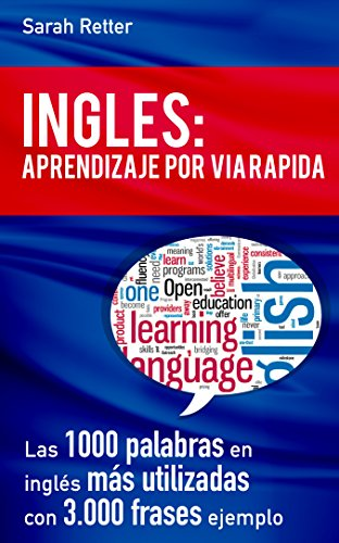Ingles aprendizaje por via rpida las 1000 palabras en ingls ms ingles aprendizaje por via rpida las 1000 palabras en ingls ms utilizadas con 3000 frases ejemplo spanish edition kindle edition by english fandeluxe Image collections