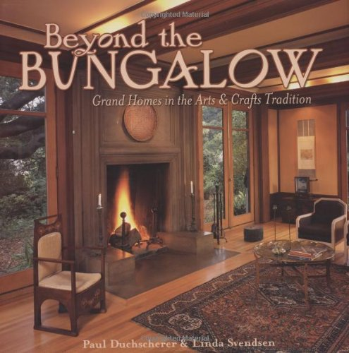Beyond the Bungalow: Grand Homes in the Arts & Crafts Tradition]()