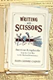 Writing with Scissors: American Scrapbooks from the