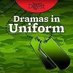 Dramas in Uniform: Soldiers' Stories at War and at Home | Barbara O'Dair