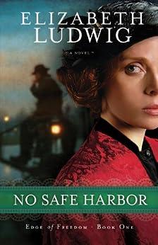 No Safe Harbor (Edge of Freedom Book #1) by [Ludwig, Elizabeth]