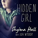 Hidden Girl: The True Story of a Modern-Day Child Slave | Shyima Hall,Lisa Wysocky