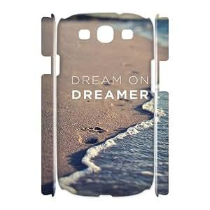 Dream on dreamer DIY 3D Case for Samsung Galaxy S3 I9300, 3D Custom Dream on dreamer Case