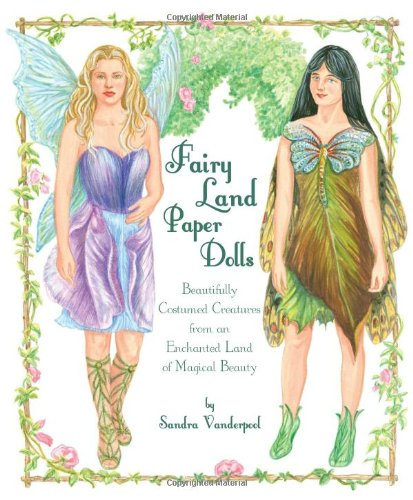 Fairy Land Paper Dolls: Beautifully Costumed Creatures from an Enchanted Land of Magical Beauty (Dolls Paper Fairy)