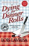 Dying for Dinner Rolls, Lois Lavrisa, 1492760064