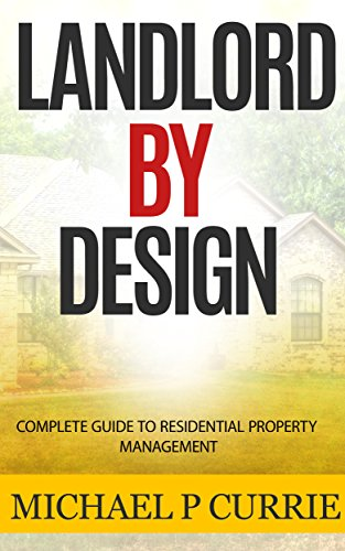 Download PDF Landlord By Design - Complete Guide to Residential Property Management