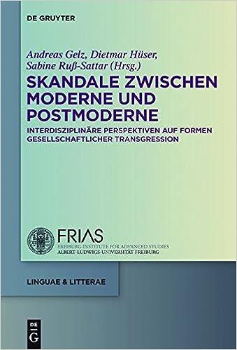Hochwertig Skandale Zwischen Moderne Und Postmoderne: Interdisziplinäre Perspektiven  Auf Formen Gesellschaftlicher Transgression (Linguae U0026 Litterae) (German  Edition): ...