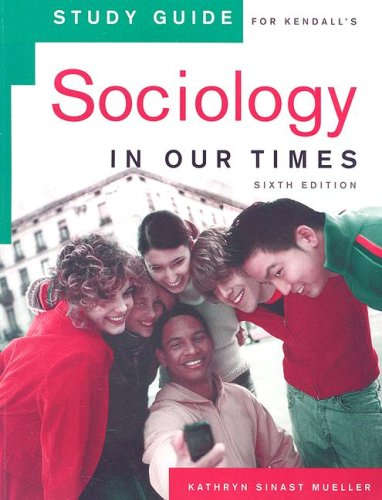 Study Guide for Kendall's Sociology in Our Times, 6th
