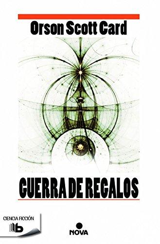 Guerra de regalos (Saga de Ender 11) (B DE BOLSILLO) Tapa blanda – 13 ene 2016 Orson Scott Card B de Bolsillo (Ediciones B) 8490701652 Science fiction