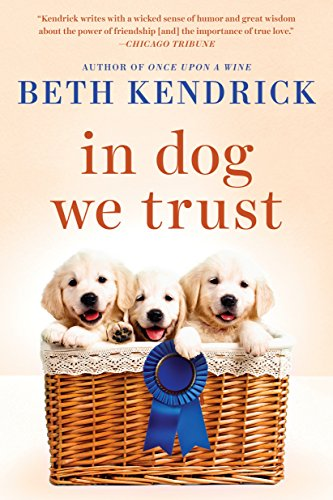 In Dog We Trust Kindle Edition By Beth Kendrick Literature