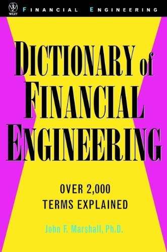 Download Dictionary of Financial Engineering (Wiley Series in Financial Engineering) Pdf